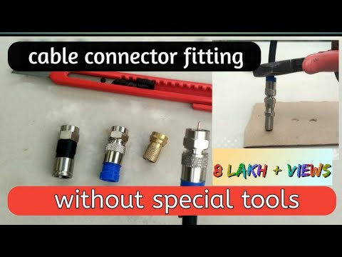 Cable connector fitting    rg6 connector installation without special tools