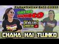 Dj Bass Glerr Bantengann Horeg Chaha Hai Tujhko  Mp3 - Mp4 Download