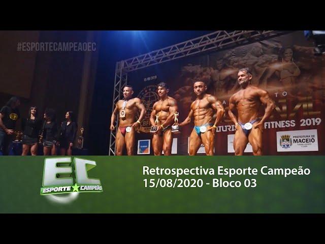 Retrospectiva Esporte Campeão 15/08/2020 - Bloco 03