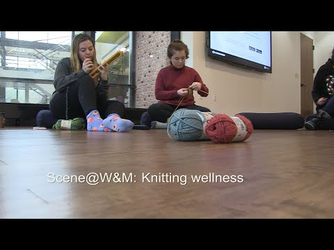 Scene@W&M: Knitting wellness