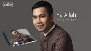 Hafiz Hamidun - Ya Allah (Audio)