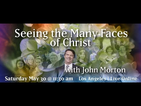Seeing the Many Faces of Christ with John Morton, Los Angeles