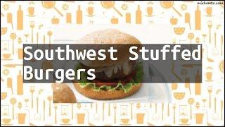 Recipe Southwest Stuffed Burgers