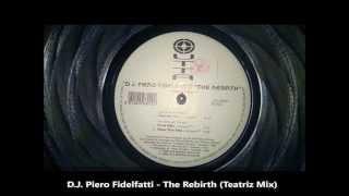 D.J. Piero Fidelfatti - The Rebirth (Teatriz Mix) - Dreams Come True -