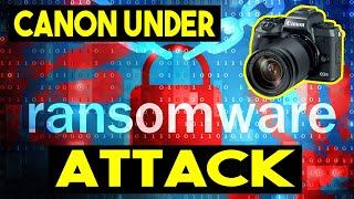 CANON DSLR & MIRRORLESS Cameras Can Be HACKED With RANSOMWARE Remotely