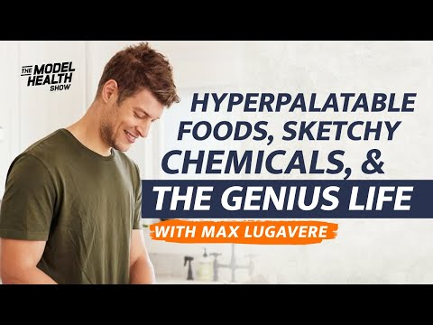Hyperpalatable Foods, Sketchy Chemicals, & The Genius Life With Guest Max Lugavere