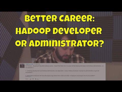 Hadoop Developer vs. Administrator