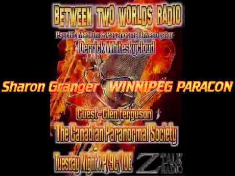 Between 2 Worlds Radio guest Glen Ferguson & Sharon Granger ( WINNIPEG PARACON 2013)