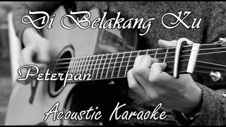 Peterpan - Di Belakang Ku Karaoke Acoustic Felix Version