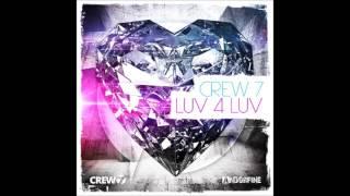 Crew 7  - Luv 4 Luv (Radio Edit)