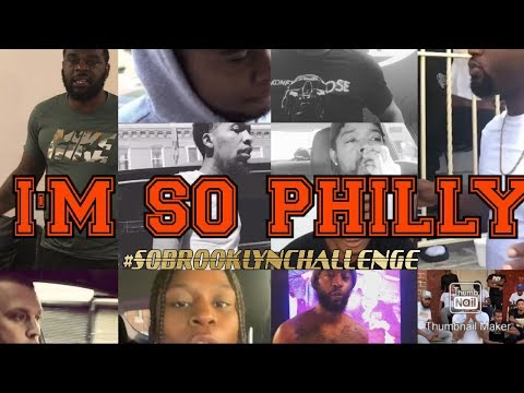 I'M SO PHILLY FREESTYLE COMPILATION #SoBrooklynChallenge