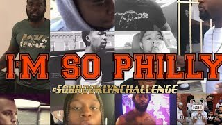 I\'M SO PHILLY FREESTYLE COMPILATION #SoBrooklynChallenge