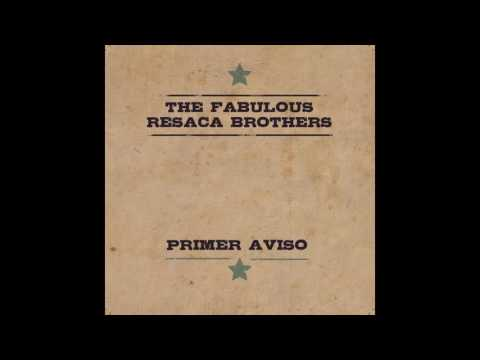 The Fabulous Resaca Brothers: Show me the Way