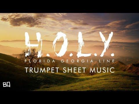 H.O.L.Y. - Florida Georgia Line (Trumpet Sheet Music)