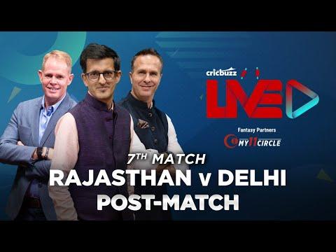 Cricbuzz Live: Match 7: Rajasthan v Delhi, Post-match show