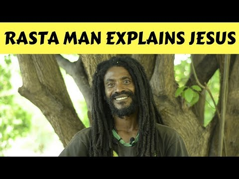 RASTA MAN EXPLAINS THE TRUTH ABOUT JESUS CHRIST