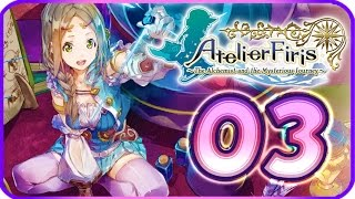 Atelier Firis: The Alchemist and the Mysterious Journey Walkthrough Part 3 (PS4) English