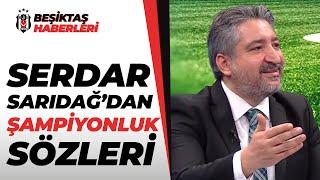 Beşiktaş Şampiyonluğa Gidiyor! Serdar Sarıdağ Beşiktaş'ın Zaferiyle Mest Oldu/ Başakşehir - Beşiktaş