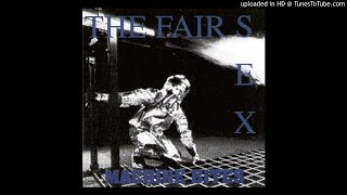The Fair Sex - Not Now, Not Here
