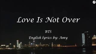 Love Is Not Over - English KARAOKE - BTS