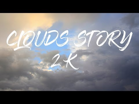 Clouds story - After Storm  Timelapse 2k