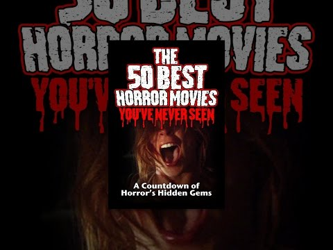 The 50 Best Horror Movies You've Never Seen