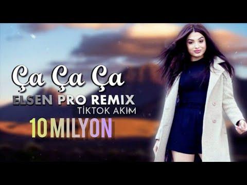 Ça Ça Ça Şarkısı - Elsen Pro Remix 2021 (TikTok Akım)