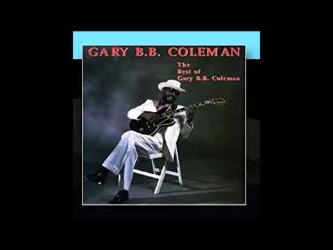 Gary B. B. Coleman - Watch Where You Stroke