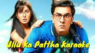 Ullu Ka Pattha Karaoke with lyrics | Arijit Singh | Nikhita Gandhi | Jagga Jasoos