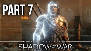 MIDDLE EARTH SHADOW OF WAR Gameplay Walkthrough Part 7 - GLADIATOR ARENA (Full Game)