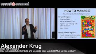 How to Successfully Distribute and Monetize Your Mobile HTML5 Games Globally! | Alexander KRUG