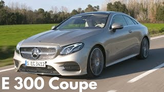 2018 Mercedes E 300 Coupe - Larger and more Luxurious