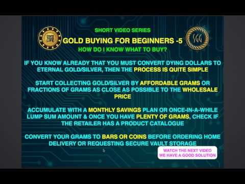 Beginners guide to Gold and Silver Video 5.....How Do I Know What To Buy?