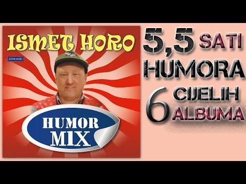 Ismet Horo - MEGA MIX PREKO 5 SATI HUMORA - 6 albuma