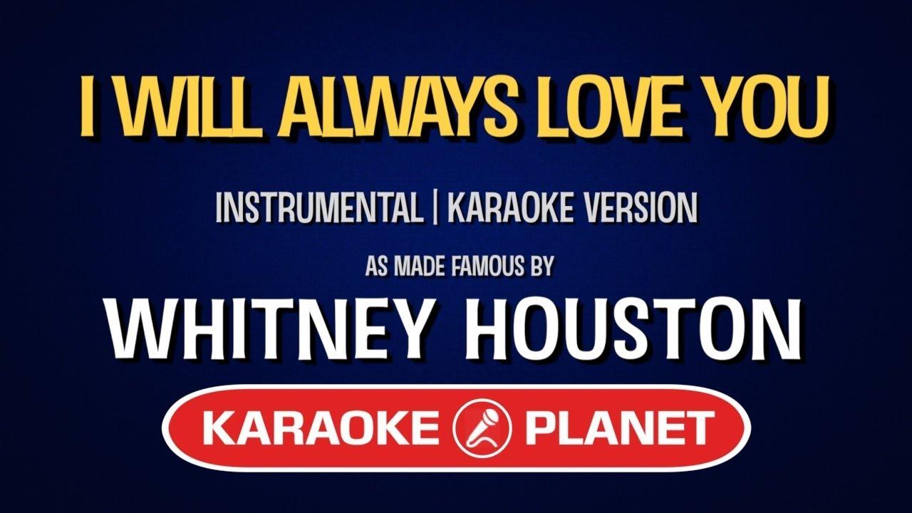Whitney Houston I Will Always Love You Karaoke Version
