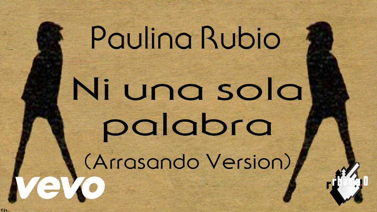 Paulina Rubio - Ni Una Sola Palabra (Arrasando Version) by ...