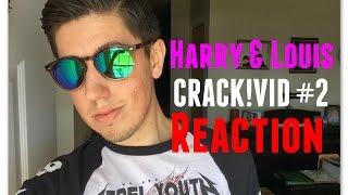 Harry & Louis - CRACK!VID #2 (Reaction)