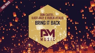 Don Cartel, Ilker Akay & Ruben Vitalis - Bring It Back *Free download*