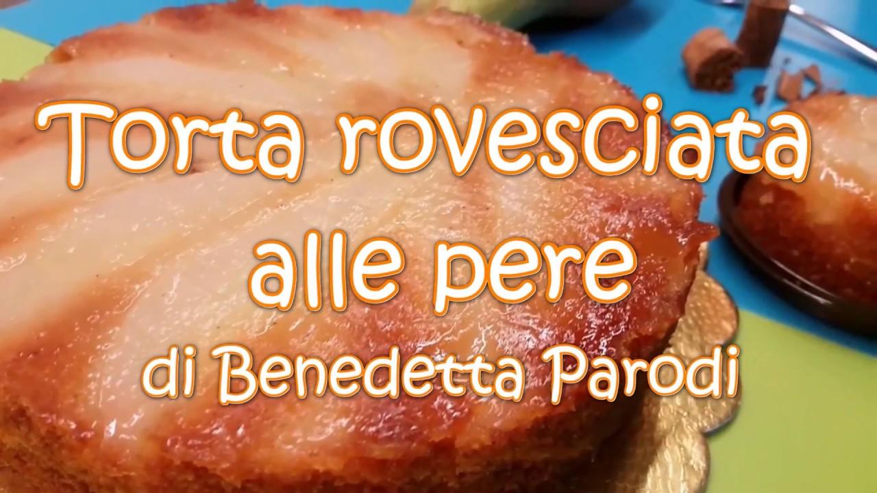Torta Rovesciata Alle Pere Di Benedetta Parodi Ricetta Youtube
