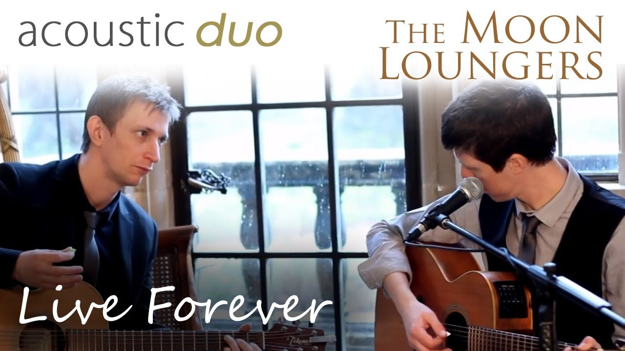 Live Forever Oasis | Acoustic Cover by the Moon Loungers