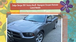 Dodge Charger 2011 | Factory Recall | Occupant Restraint Control Module