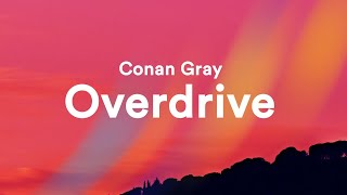 Conan Gray - Overdrive (Clean - Lyrics)
