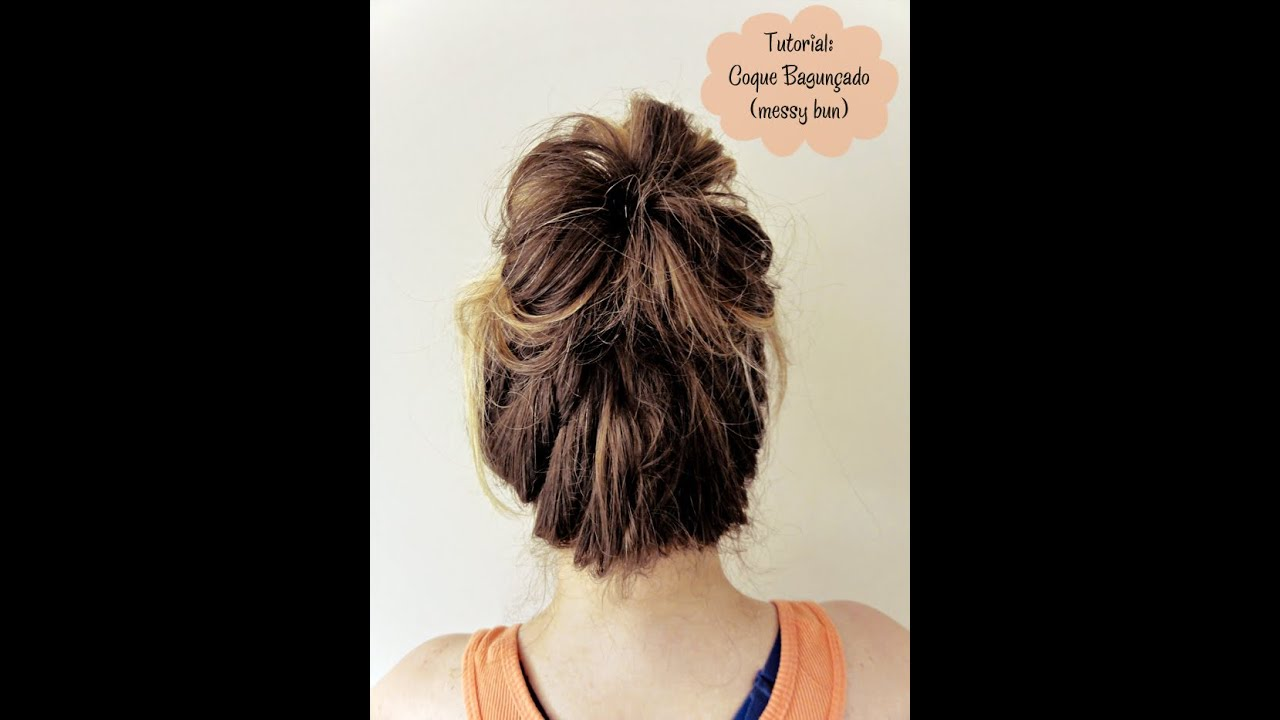 Tutorial Coque Bagun 231 Ado Tutorial Messy Bun Youtube