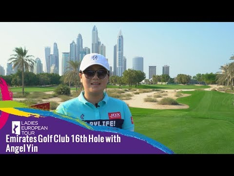 Angel Yin talks through the 16th Hole at the Emirates Golf Club Dubai | Omega Dubai Ladies Classic