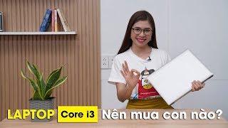 """5 chiếc Laptop Core I3 GIÁ MỀM - CẤU HÌNH NGON """"cháy hàng"""" trong tháng 6"""