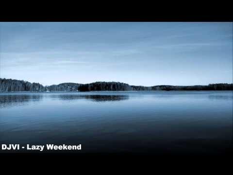 DJVI - Lazy Weekend