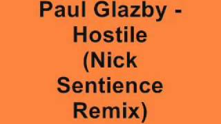 Paul Glazby - Hostile (Nick Sentience Remix)