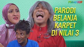 Download Parodi belanja karpet di Nilai 3 | MeleTOP | Bell Ngasri, Mamak Puteh, Azza