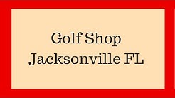 Golf Shop Jacksonville FL | Call NOW 904-660-0481
