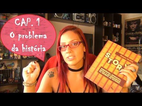 O PROBLEMA DA HISTÓRIA 01 - Estudando STORY de Robert McKee